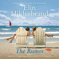 The Rumor: A Novel Audiobook, by Elin Hilderbrand