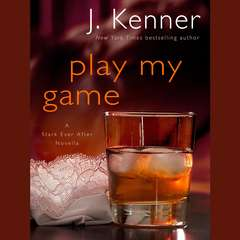 Play My Game: A Stark Ever After Novella: A Stark Ever After Novella Audiobook, by J. Kenner