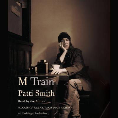 M Train Audiobook, by Patti Smith