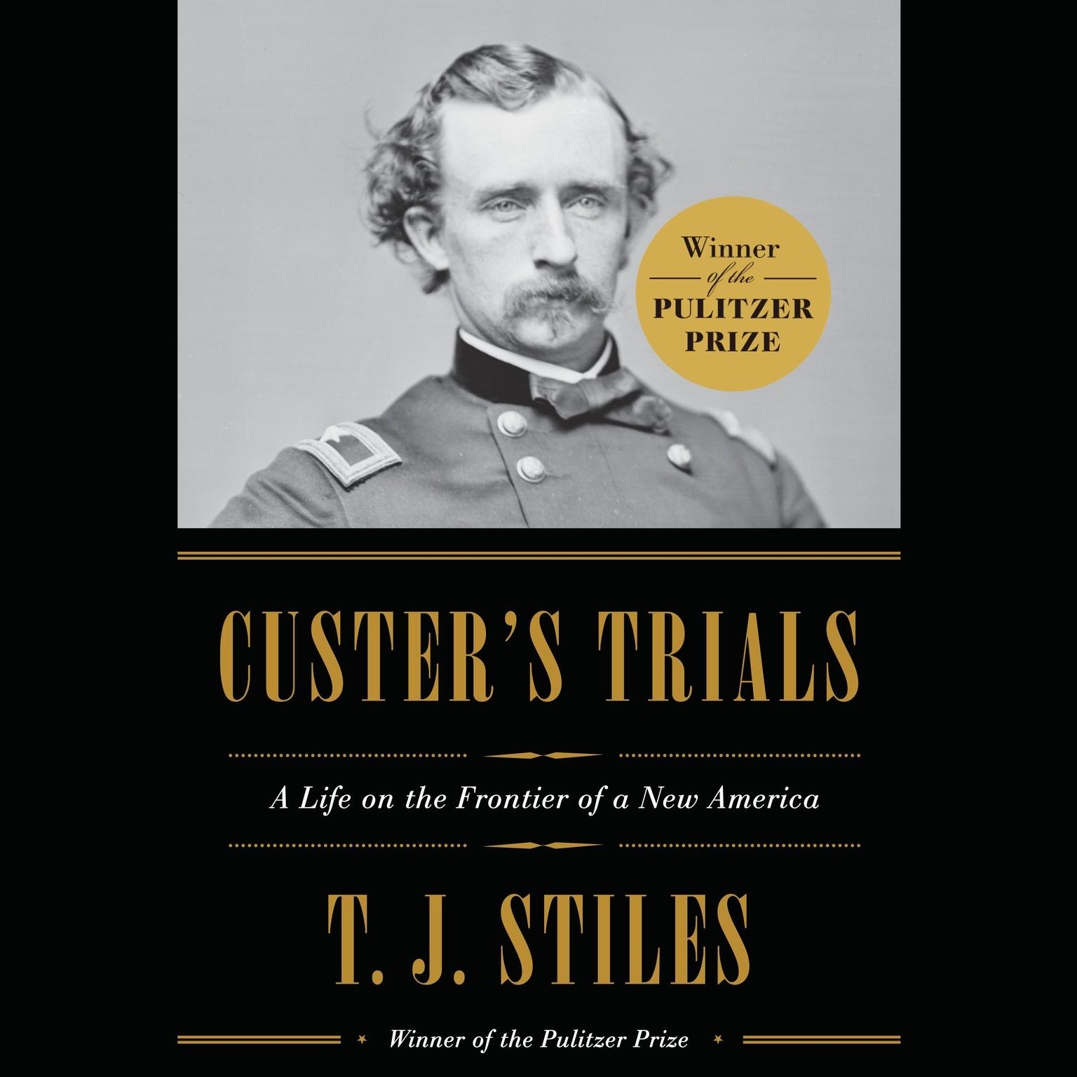 Printable Custer's Trials: A Life on the Frontier of a New America Audiobook Cover Art