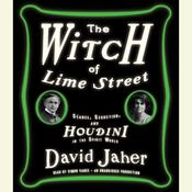 The Witch of Lime Street: Séance, Seduction, and Houdini in the Spirit World, by David Jaher