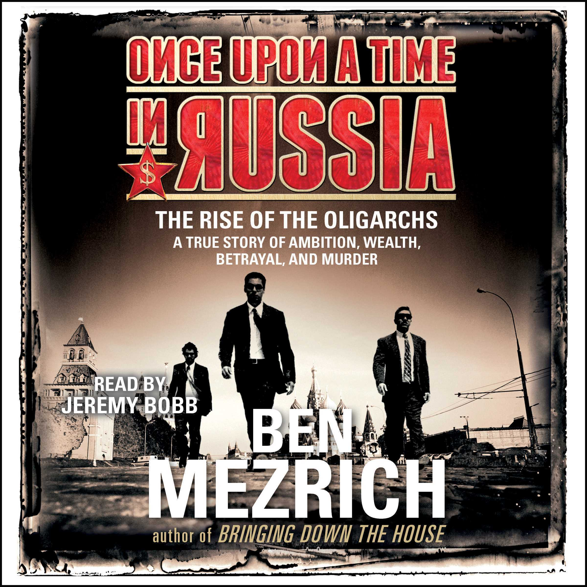 Printable Once Upon a Time in Russia: The Rise of the Oligarchs and the Greatest Wealth in History Audiobook Cover Art