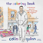 The Coloring Book A Comedian Solves Race Relations In America Audiobook By Colin Quinn