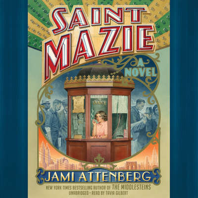 Saint Mazie: A Novel Audiobook, by Jami Attenberg