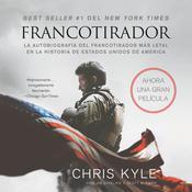 Francotirador (American Sniper - Spanish Edition): La autobiografía del francotirador más letal en la historia de Estados Unidos de América Audiobook, by Chris Kyle