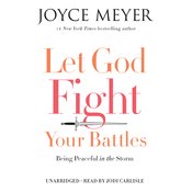 Let God Fight Your Battles Audiobook, by Joyce Meyer