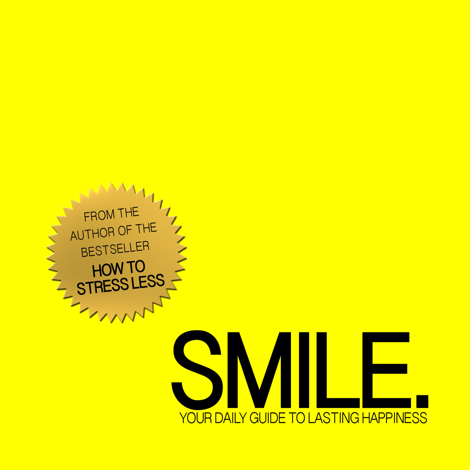 Smile (Abridged): Your Daily Guide to Lasting Happiness Audiobook, by Benjamin  Bonetti