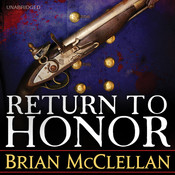 Return to Honor: A Short Story in the World of the Powder Mage Trilogy , by Brian McClellan