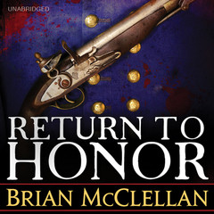 Return to Honor: A Short Story in the World of the Powder Mage Trilogy  Audiobook, by Brian McClellan
