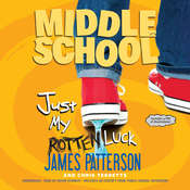 Just My Rotten Luck, by James Patterson, Chris Tebbetts
