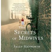 The Secrets of Midwives: A Novel Audiobook, by Sally Hepworth