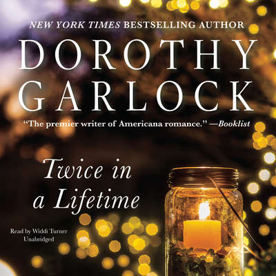 Twice in a Lifetime Audiobook, by Dorothy Garlock
