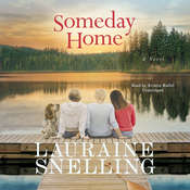 Someday Home: A Novel, by Lauraine Snelling
