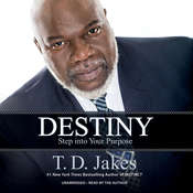 Destiny: Step into Your Purpose, by T. D. Jake