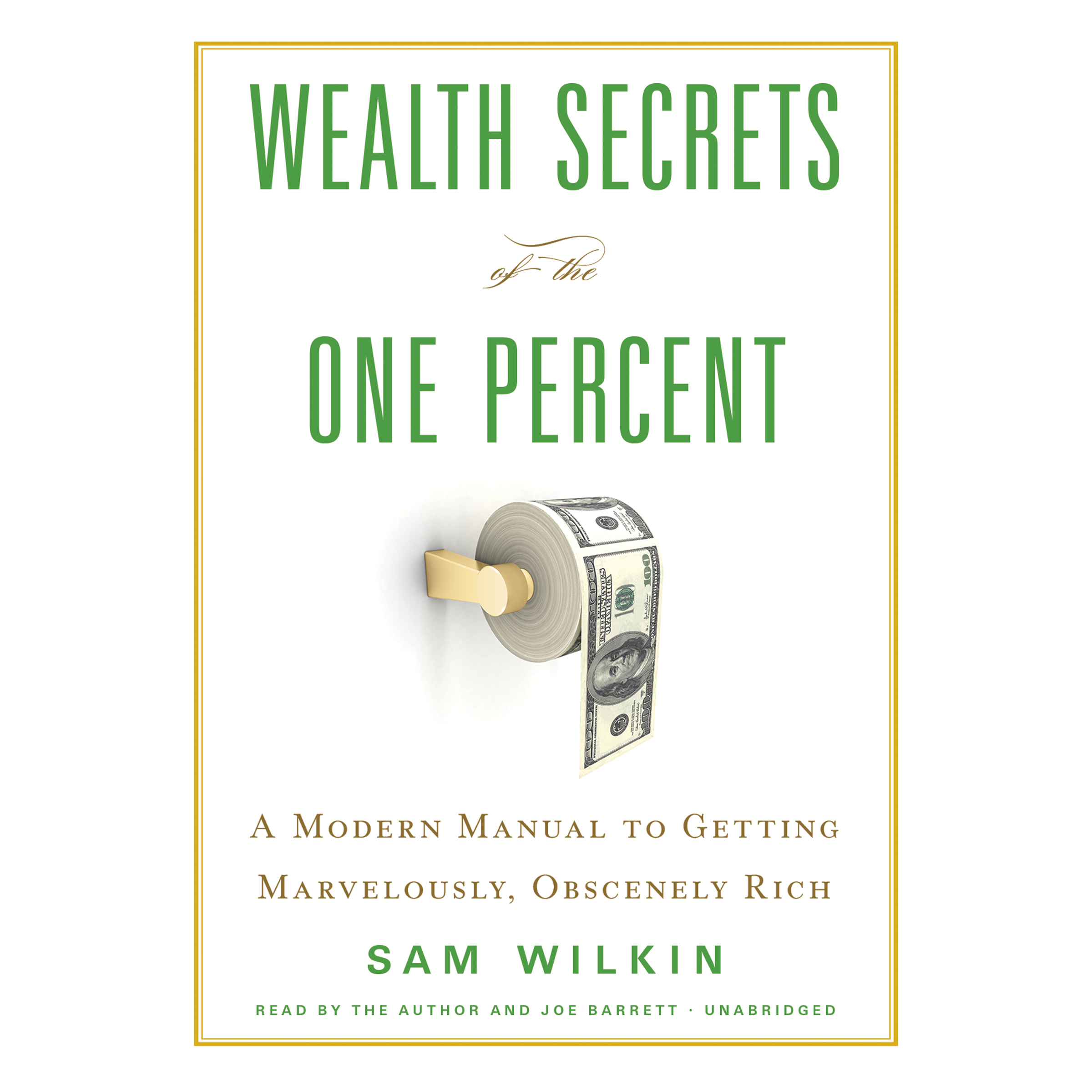 Printable Wealth Secrets of the One Percent: A Modern Manual to Getting Marvelously, Obscenely Rich Audiobook Cover Art