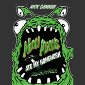 Neon Aliens Ate My Homework and Other Poems: and Other Poems, by Nick Cannon