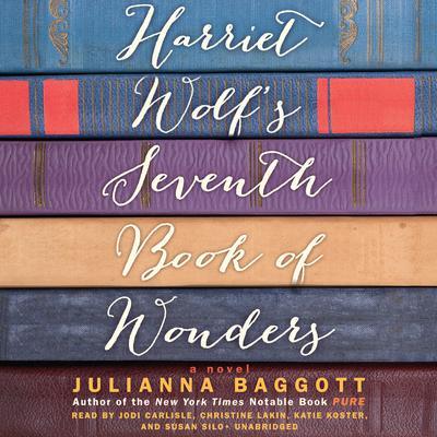 Harriet Wolf's Seventh Book of Wonders: A Novel Audiobook, by Julianna Baggott