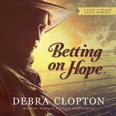 Betting on Hope: A Four of Hearts Ranch Romance Audiobook, by Debra Clopton