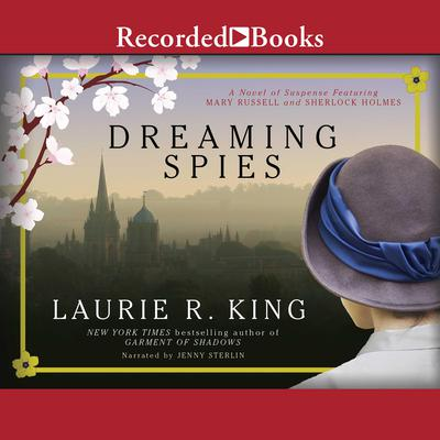 Dreaming Spies Audiobook, by Laurie R. King