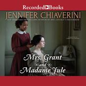 Mrs. Grant and Madame Jule Audiobook, by Jennifer Chiaverini, Christina Moore