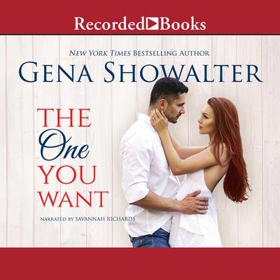 The One You Want Audiobook, by Gena Showalter