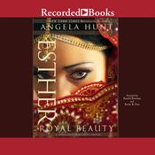 Esther: Royal Beauty, by Angela Hunt