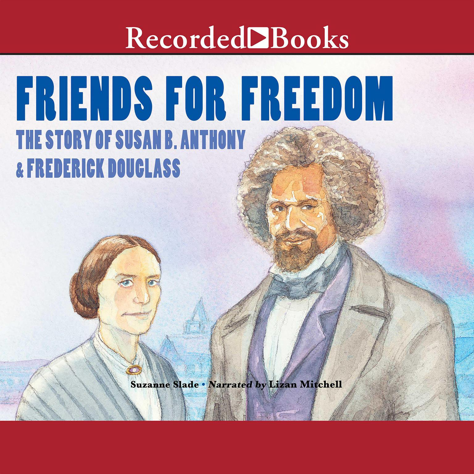 Printable Friends for Freedom: The Story of Susan B. Anthony & Frederick Douglass Audiobook Cover Art