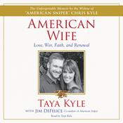 American Wife: A Memoir of Love, War, Faith, and Renewal, by Taya Kyle, Jim DeFelice