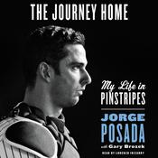 The Journey Home: My Life in Pinstripes Audiobook, by Jorge Posada