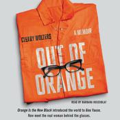 Out of Orange: A Memoir Audiobook, by Cleary Wolters