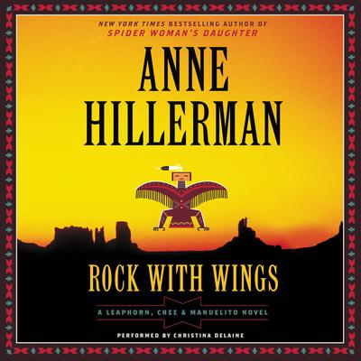 Rock with Wings: A Leaphorn, Chee & Manuelito Novel Audiobook, by Anne Hillerman