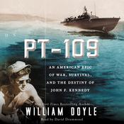 PT-109: An American Epic of War, Survival, and the Destiny of John F. Kennedy Audiobook, by William Doyle