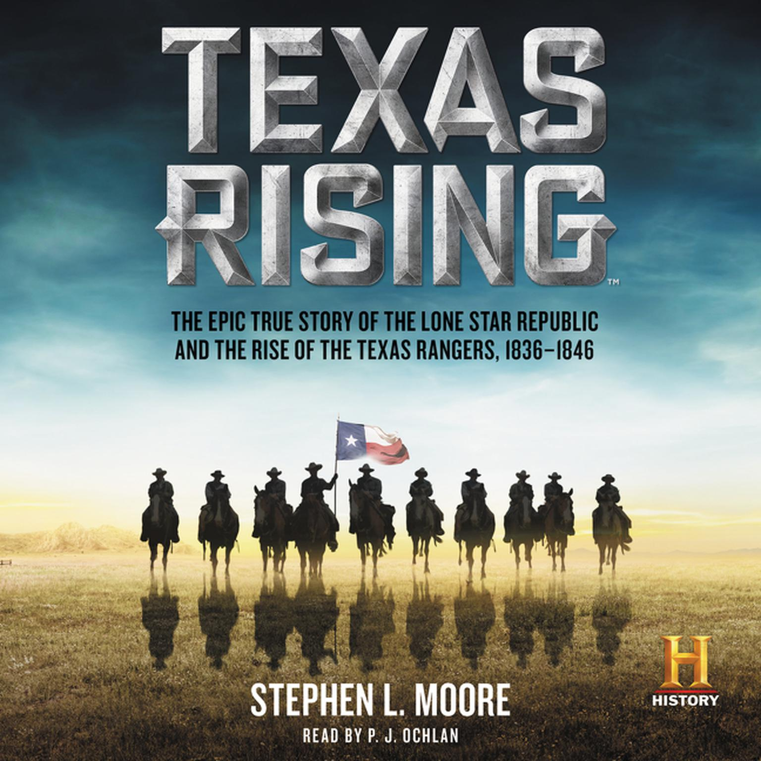 Printable Texas Rising: The Epic True Story of the Lone Star Republic and the Rise of the Texas Rangers, 1836–1846 Audiobook Cover Art