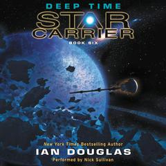 Deep Time: Star Carrier: Book Six Audiobook, by Ian Douglas, William H.  Keith