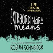 Extraordinary Means, by Robyn Schneider