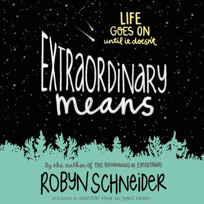 Extraordinary Means Audiobook, by Robyn Schneider