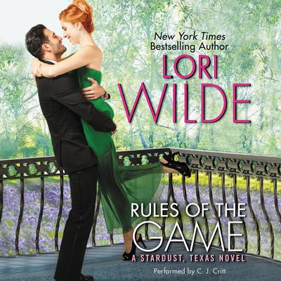 Rules of the Game: A Stardust, Texas Novel Audiobook, by Lori Wilde