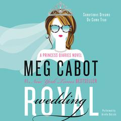 Royal Wedding: A Princess Diaries Novel Audiobook, by Meg Cabot