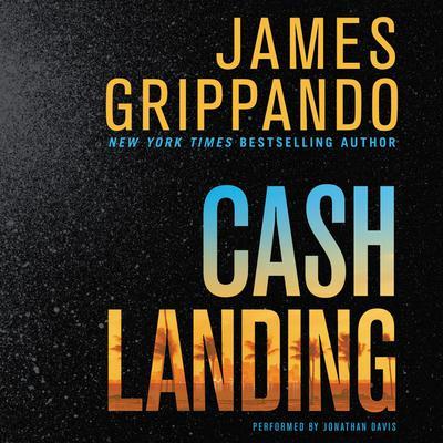 Cash Landing: A Novel Audiobook, by James Grippando