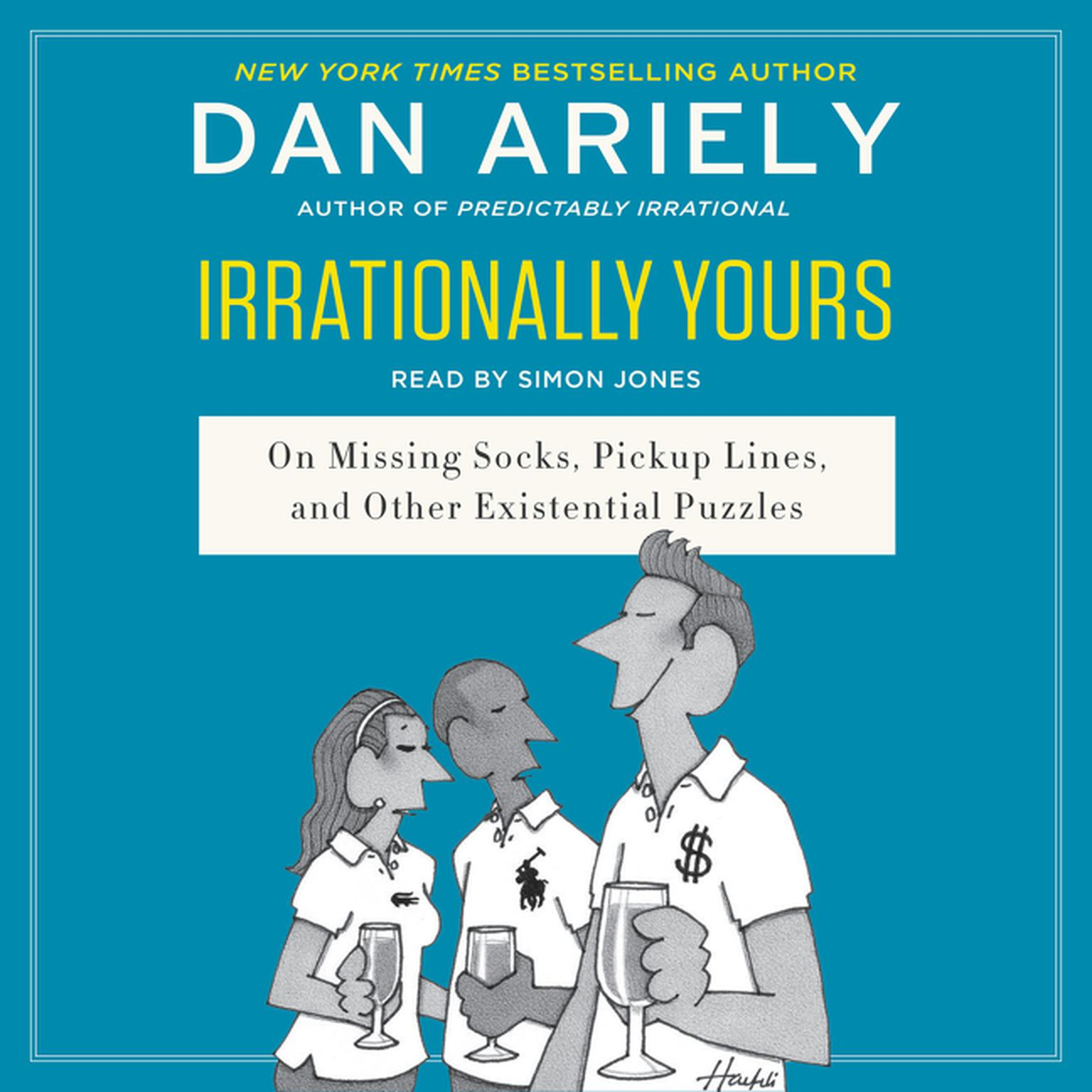 Printable Irrationally Yours: On Missing Socks, Pickup Lines, and Other Existential Puzzles Audiobook Cover Art