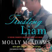 Trusting Liam: A Taking Chances and Forgiving Lies Novel Audiobook, by Molly McAdams