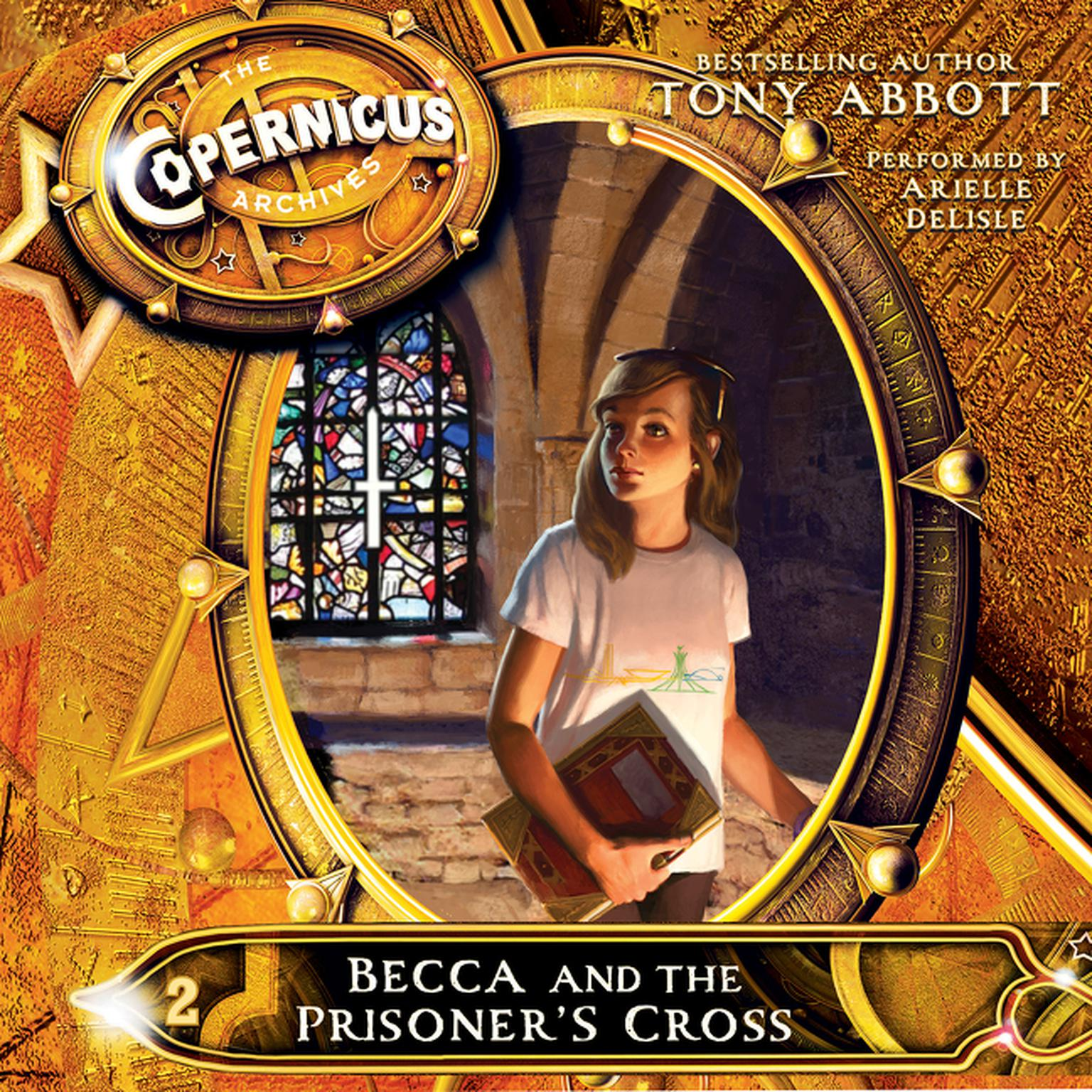Printable The Copernicus Archives: Becca and the Prisoner's Cross Audiobook Cover Art