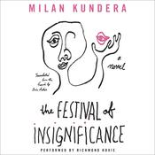 The Festival of Insignificance: A Novel Audiobook, by Milan Kundera