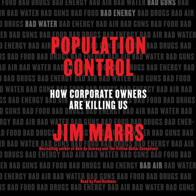 Population Control: How Corporate Owners Are Killing Us Audiobook, by Jim Marrs