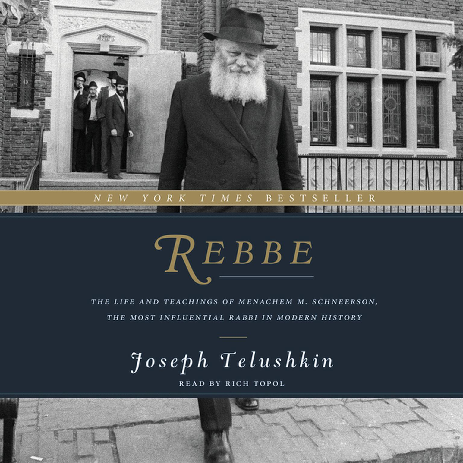 Printable Rebbe: The Life and Teachings of Menachem M. Schneerson, the Most Influential Rabbi in Modern History Audiobook Cover Art