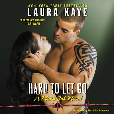 Hard to Let Go: A Hard Ink Novel Audiobook, by Laura Kaye