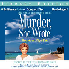 Trouble at High Tide: A Murder, She Wrote Mystery Audiobook, by Jessica Fletcher, Donald Bain