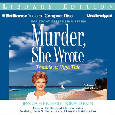 Trouble at High Tide: A Murder, She Wrote Mystery Audiobook, by Jessica Fletcher