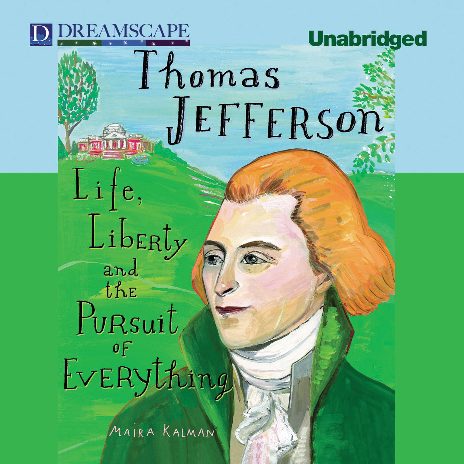 Printable Thomas Jefferson: Life, Liberty, and the Pursuit of Everything Audiobook Cover Art