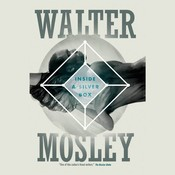 Inside a Silver Box, by Walter Mosley
